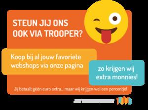 Steun ons op Trooper!